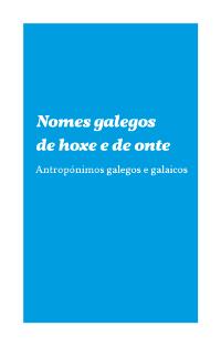 Nomes galegos de hoxe e de onte. Antropónimos galegos e galaicos